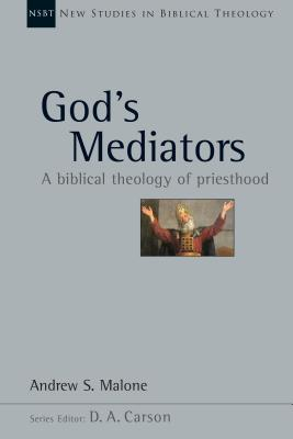 Image for God's Mediators: A Biblical Theology of Priesthood (New Studies in Biblical Theology)