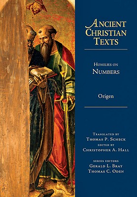 Homilies on Numbers (Ancient Christian Texts), Origen, THOMAS P. SCHECK, Christopher A. Hall