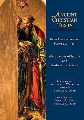 Greek Commentaries on Revelation (Ancient Christian Texts), Oecumenius, Andrew of Caesarea