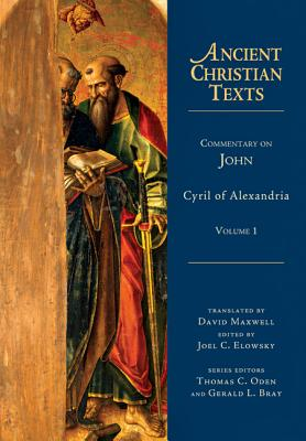 Commentary on John: Volume 1 (Ancient Christian Texts), Cyril of Alexandria