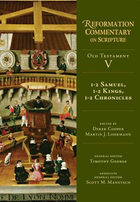 Image for 1-2 Samuel, 1-2 Kings, 1-2 Chronicles (Reformation Commentary on Scripture)