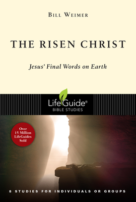 Image for The Risen Christ: Jesus' Final Words on Earth (Lifeguide Bible Studies)