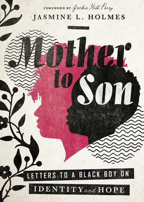 Image for Mother to Son: Letters to a Black Boy on Identity and Hope