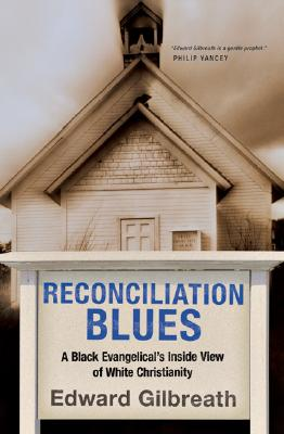 Image for Reconciliation Blues: A Black Evangelical's Inside View of White Christianity