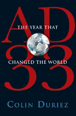 Image for AD 33: The Year That Changed the World