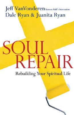 Image for Soul Repair: Rebuilding Your Spiritual Life