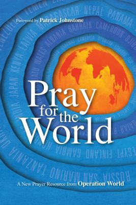 Image for Pray for the World: A New Prayer Resource from Operation World