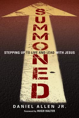 Image for Summoned: Stepping Up to Live and Lead with Jesus