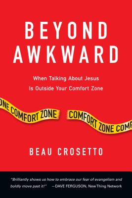Image for Beyond Awkward: When Talking About Jesus Is Outside Your Comfort Zone