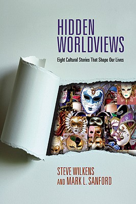 Image for Hidden Worldviews: Eight Cultural Stories That Shape Our Lives
