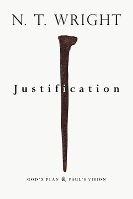 Justification: God's Plan & Paul's Vision, N. T. WRIGHT