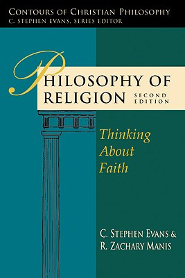 Image for Philosophy of Religion: Thinking About Faith (Contours of Christian Philosophy)
