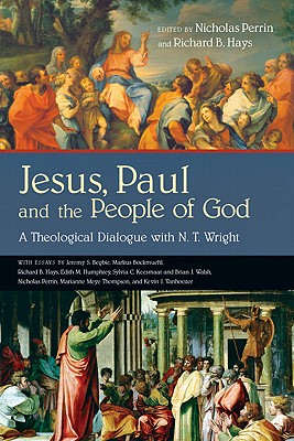 Image for Jesus, Paul and the People of God: A Theological Dialogue with N. T. Wright
