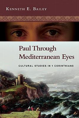 Image for Paul Through Mediterranean Eyes: Cultural Studies in 1 Corinthians