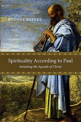 Image for Spirituality According to Paul: Imitating the Apostle of Christ