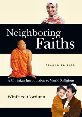 Image for Neighboring Faiths: A Christian Introduction to World Religions