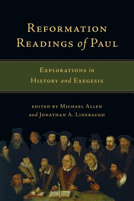 Image for Reformation Readings of Paul: Explorations in History and Exegesis