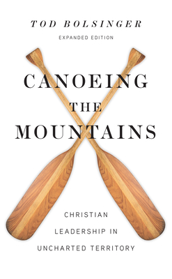 Image for Canoeing the Mountains: Christian Leadership in Uncharted Territory