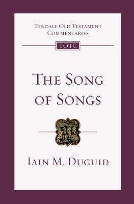 Image for The Song of Songs: An Introduction and Commentary (Tyndale Old Testament Commentaries)