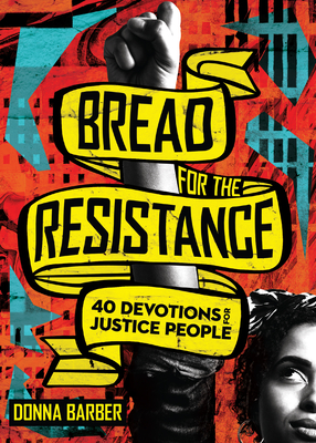 Image for Bread for the Resistance: Forty Devotions for Justice People