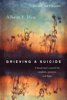 Image for Grieving a Suicide: A Loved One's Search for Comfort, Answers & Hope
