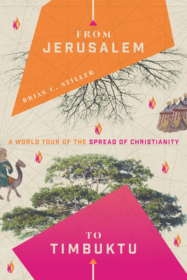 Image for From Jerusalem to Timbuktu: A World Tour of the Spread of Christianity