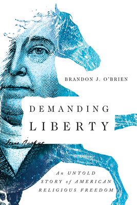 Image for Demanding Liberty: An Untold Story of American Religious Freedom