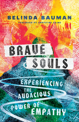 Image for Brave Souls: Experiencing the Audacious Power of Empathy
