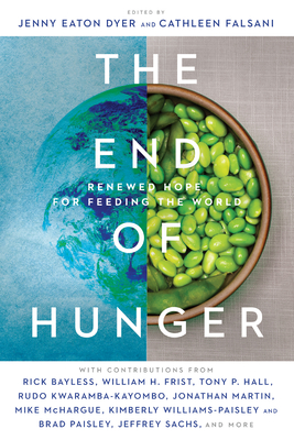 Image for The End of Hunger: Renewed Hope for Feeding the World