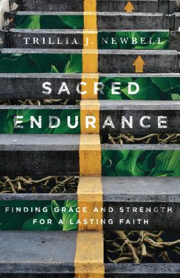 Image for Sacred Endurance: Finding Grace and Strength for a Lasting Faith
