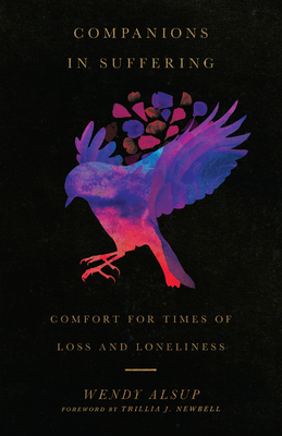 Image for Companions in Suffering: Comfort for Times of Loss and Loneliness