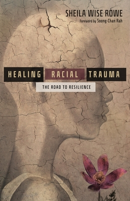Image for Healing Racial Trauma: The Road to Resilience