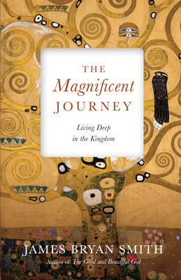 Image for The Magnificent Journey: Living Deep in the Kingdom (Apprentice Resources)