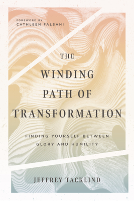 Image for The Winding Path of Transformation: Finding Yourself Between Glory and Humility
