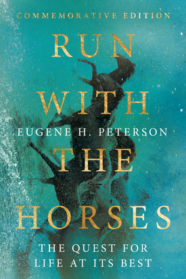 Image for Run with the Horses: The Quest for Life at Its Best