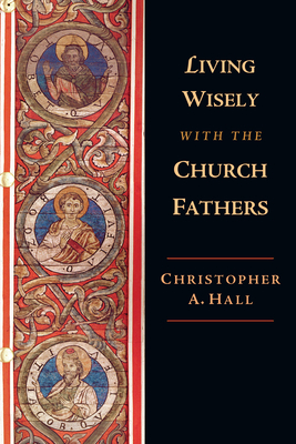 Image for Living Wisely With the Church Fathers