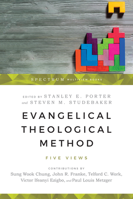 Image for Evangelical Theological Method: Five Views (Spectrum Multivew)