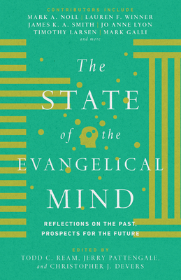 Image for The State of the Evangelical Mind: Reflections on the Past, Prospects for the Future
