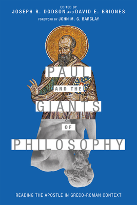 Image for Paul and the Giants of Philosophy: Reading the Apostle in Greco-Roman Context