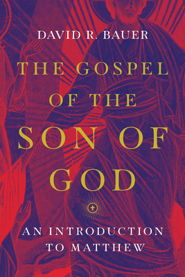 Image for The Gospel of the Son of God: An Introduction to Matthew