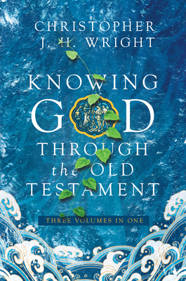 Image for Knowing God Through the Old Testament: Three Volumes in One