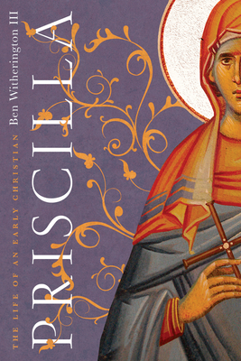 Image for Priscilla: The Life of an Early Christian