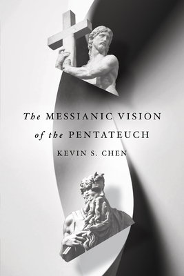 Image for The Messianic Vision of the Pentateuch