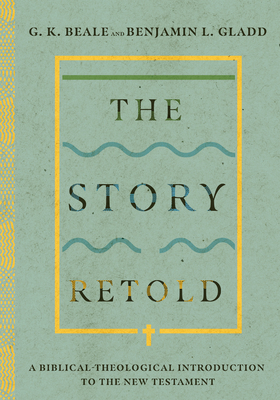 Image for The Story Retold: A Biblical-Theological Introduction to the New Testament