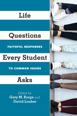 Image for Life Questions Every Student Asks: Faithful Responses to Common Issues