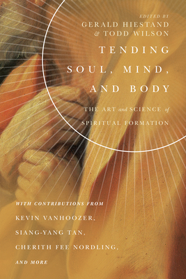 Image for Tending Soul, Mind, and Body: The Art and Science of Spiritual Formation (Center for Pastor Theologians)