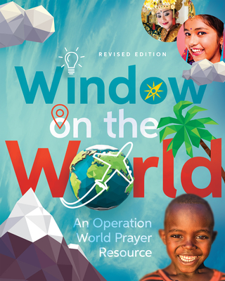 Image for Window on the World: An Operation World Prayer Resource (Operation World Resources)