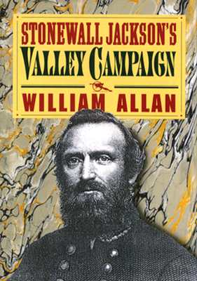 Image for Stonewall Jackson's Valley Campaign: From November 4, 1861 to June 17, 1862 (Civil War Library)