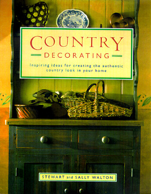 Image for Country Decorating (Inspiring ideas for creating the authentic country look in your home)