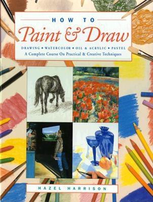 Image for How to Paint and Draw: Drawing, Watercolour, Oil & Acrylic, Pastel